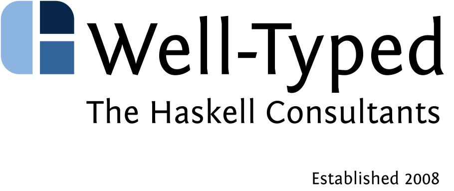 Well-Typed, The Haskell Consultants, Established 2008