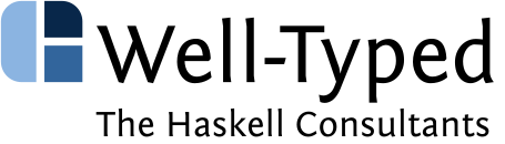 Well-Typed, The Haskell Consultants